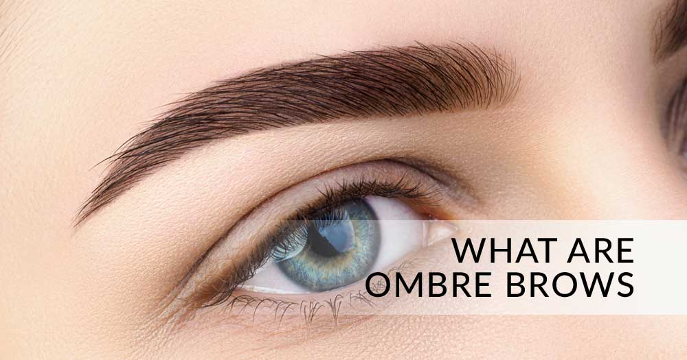 What Are Ombre Brows